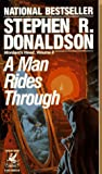 A MAN RIDES THROUGH.( Mordant's Need Vol. 2) (0345356578) by Stephen R. Donaldson