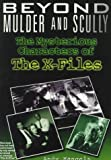 "Beyond Mulder and Scully: The Mysterious Characters of ""the X-Files"" (0806519339) by Mangels, Andy"