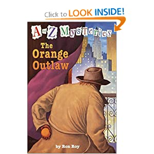 The Orange Outlaw (A to Z Mysteries) Ron Roy and John Steven Gurney