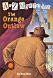 A to Z Mysteries: The Orange Outlaw (A Stepping Stone Book(TM))