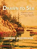 img - for Drawn to Sea: Paintbrush to chainsaw--carving out a life on BC's rugged Raincoast book / textbook / text book