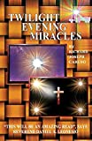 img - for Twilight Evening Miracles book / textbook / text book