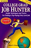 College Grad Job Hunter: Insider Techniques and Tactics for Finding a Top-Paying Entry Level Job (1886847118) by Brian D. Krueger