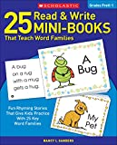 25 Read and Write Mini-Books That Teach Word Families: Fun Rhyming Stories That Give Kids Practice With 25 Keyword Families