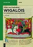 Wigalois: Text, �bersetzung, Stellenk...