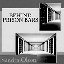 Behind Prison Bars: A Medical Thriller (       UNABRIDGED) by Sandra Olson Narrated by Ayelet Sror