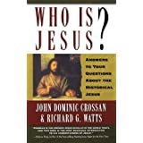 Who Is Jesus?: Answers to Your Questions about the Historical Jesus ~ John Dominic Crossan
