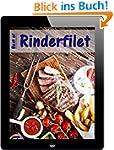 Best of Rinderfilet: 18 k�stliche Rez...