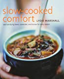 img - for Slow-Cooked Comfort: Soul-Satisfying Stews, Casseroles, and Braises for Every Season book / textbook / text book