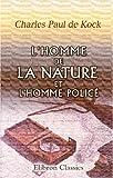 echange, troc Charles Paul de Kock - L\'homme de la nature et l\'homme policé