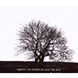 Among The Rumours And The Rye