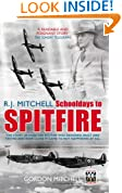 R J Mitchell: Schooldays to Spitfire