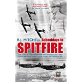 R. J. Mitchell - Schooldays to Spitfireby Gordon Mitchell