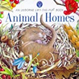 img - for Animal Homes (Usborne Life-the-Flap Book) book / textbook / text book
