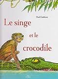 echange, troc Paul Galdone - Le singe et le crocodile