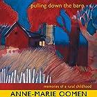 Pulling Down the Barn: Memories of a Rural Childhood: Great Lakes Books Series (       ungekürzt) von Anne-Marie Oomen Gesprochen von: Michelle Babb
