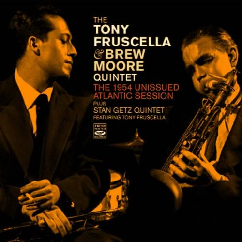 The Tony Fruscella & Brew Moore Quintet. The 1954 Unissued Atlantic Session by Tony Fruscella, Brew Moore, Bill Triglia, Teddy Kotick and Bill Heine