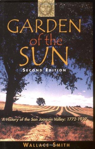 Garden of the Sun: A History of the San Joaquin Valley: 1772-1939