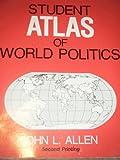 Student Atlas of World Politics (1561340510) by Allen, John L.
