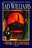 The War Of The Flowers (075640181X) by Tad Williams