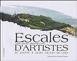 echange, troc Solange Louvet, Arnaud d' Aunay - Escales d'artistes : De Dieppe à Saint-Valery-en-Caux