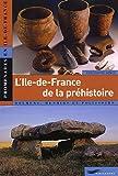 echange, troc Collectif - L'Île-de-France de la préhistoire