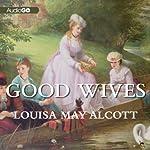 Good Wives | Louisa May Alcott