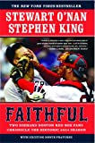 Faithful: Two Diehard Boston Red Sox Fans Chronicle the Historic 2004 Season (0743267532) by O'Nan, Stewart