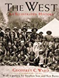 The West: An Illustrated History (0316922366) by Geoffrey C. Ward