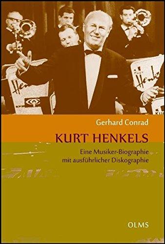 kurt-henkels-eine-musiker-biographie-mit-ausfuhrlicher-diskographie-lebensberichte-zeitgeschichte