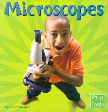 Microscopes (First Facts: Science Tools)