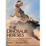 The Dinosaur Heresies: New Theories Unlocking the Mystery of the Dinosaurs and Their Extinctionby Robert T. Bakker