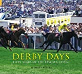 Derby Days: Fifty Years of the Epsom Classic (100 Greats S.)