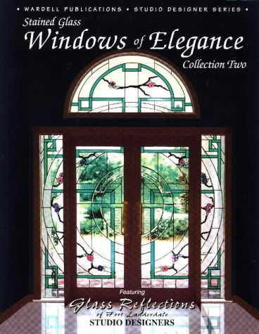 Windows of Elegance - Volume 1 - Stained Glass (Studio Designer Series) by Wardell Pub Inc