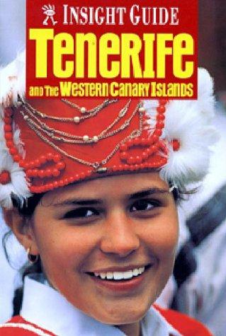 Insight Guide Tenerife: Western Canary Islands LA Gomera LA Palma El Hierro