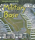 img - for Military Base (Neighborhood Walk) book / textbook / text book