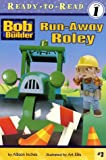 Run-Away Roley ((Bob the Builder) (Ready to Read, Level 1)) (043941881X) by Inches, Alison