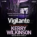 Vigilante: Jessica Daniels, Book 2 (       UNABRIDGED) by Kerry Wilkinson Narrated by Becky Hindley