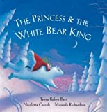 The Princess and the White Bear King (book and cd)