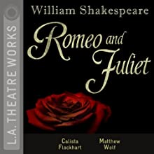 Romeo and Juliet Performance by William Shakespeare Narrated by Calista Flockhart, Matthew Wolf, Julie White, Alan Mandell, Richard Chamberlain, Nicholas Hormann, Josh Stamberg