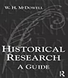 Historical Research: A Guide for Writers of Dissertations, Theses, Articles and Books
