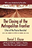 The Closing of the Metropolitan Frontier: Cities of the Prairie Revisited (0765807637) by Elazar, Daniel J.