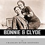 American Outlaws: The Lives and Legacies of Bonnie & Clyde |  Charles River Editors