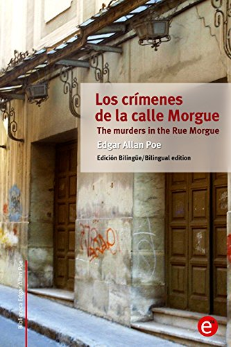 Los crímenes de la calle Morgue/The murders in the Rue Morgue: Edición bilingüe/Bilingual edition: Volume 18 (Biblioteca Clásicos bilingüe)
