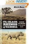 The Black Rhinos of Namibia: Searchin...