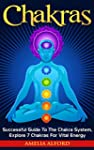 Chakras: Successful Guide To The Chak...