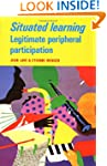 Situated Learning: Legitimate Periphe...