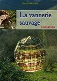 echange, troc Bernard Bertrand, Perrine Bertrand - La vannerie sauvage (1DVD)
