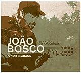 echange, troc Joao Bosco & Ndr Big Band - Senhoras Do Amazonas