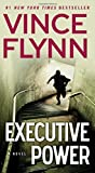 Executive Power (A Mitch Rapp Novel) by Vince Flynn